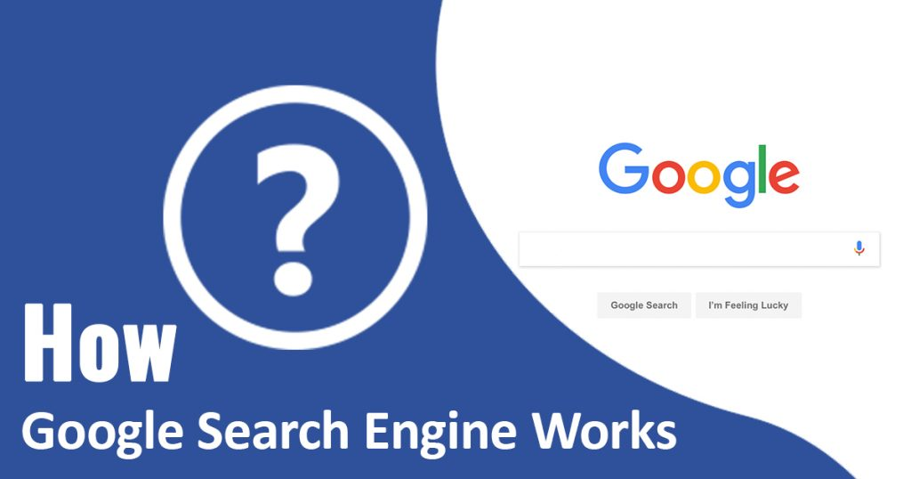 how the google search engine works
